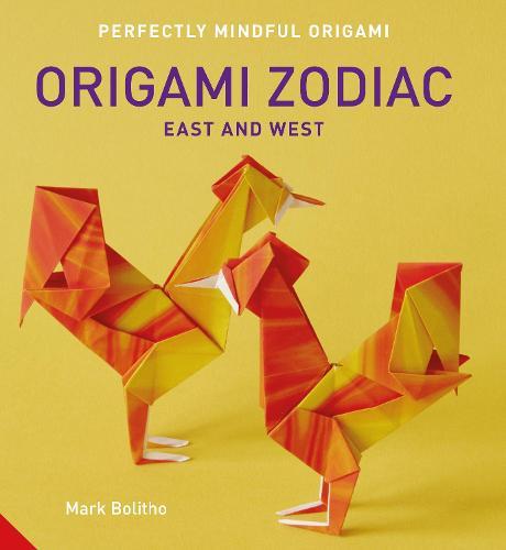 Perfectly Mindful Origami - Origami Zodiac East and West - Perfectly Mindful Origami (Paperback)