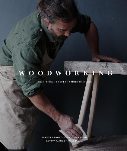 Woodworking: Traditional Craft for Modern Living (Hardback)
