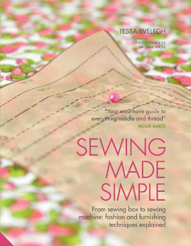 Sewing Made Simple: From sewing box to sewing machine: fashion and furnishing techniques explained (Hardback)