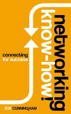 Networking Know-How: Connecting for Success (Paperback)