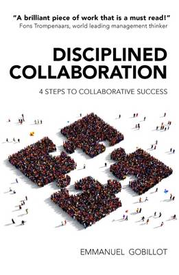 Disciplined Collaboration: Four Steps to Collaborative Success (Paperback)
