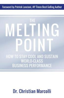 The Melting Point: How to Stay Cool and Sustain World-Class Business Performance (Hardback)