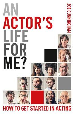 An Actor's Life for Me?: How to get started in acting (Paperback)