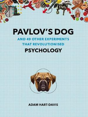 Pavlov's Dog: And 49 Other Experiments That Revolutionised Psychology - Great Experiments (Paperback)