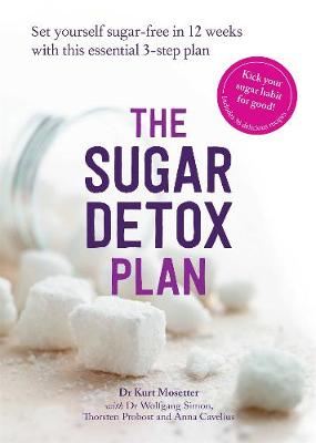 The Sugar Detox Plan: Set yourself sugar-free in 12 weeks with this essential 3-step plan (Paperback)