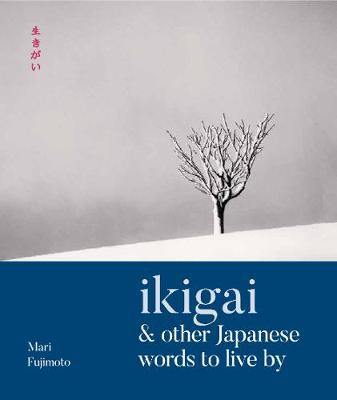 Ikigai & Other Japanese Words to Live By (Hardback)