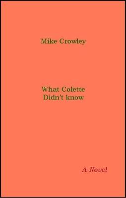 What Colette didn't Know (Paperback)