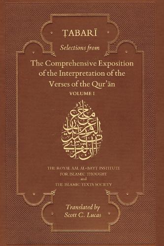 Selections from the Comprehensive Exposition of the Interpretation of the Verses of the Qur'an: Volume 1 (Paperback)