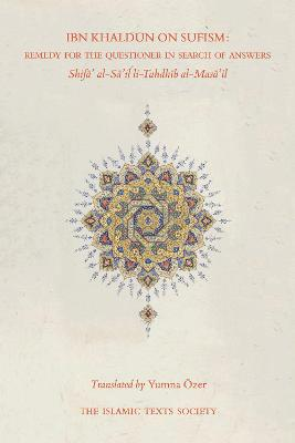 Ibn Khaldun on Sufism: Remedy for the Questioner in Search of Answers (Paperback)