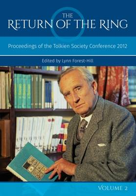 The Return of the Ring: Proceedings of the Tolkien Society Conference 2012 Volume II (Paperback)