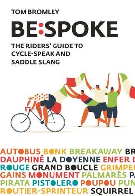 Bespoke: The Riders' Guide to Cycle-Speak and Saddle Slang (Hardback)