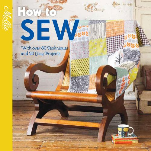 How to Sew: With over 80 techniques and 20 easy projects - Mollie Makes (Paperback)
