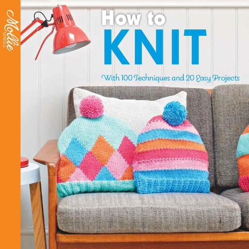 How to Knit: With 100 techniques and 20 easy projects (Paperback)