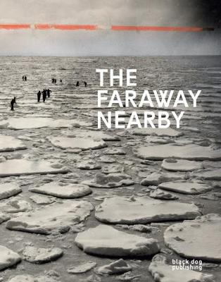 Faraway Nearby: Photographs From The New York Times (Hardback)