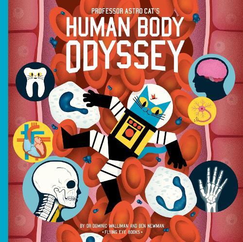 Professor Astro Cat's Human Body Odyssey - Professor Astro Cat (Hardback)