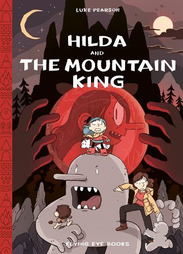 Hilda and the Mountain King - Hildafolk Comics (Hardback)