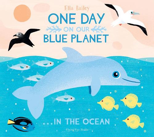 One Day On Our Blue Planet ...In the Ocean - One Day on Our Blue Planet (Hardback)