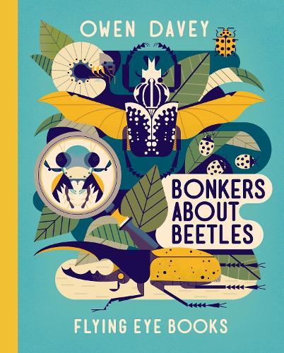 Bonkers About Beetles - Owen Davey Animal Series (Hardback)