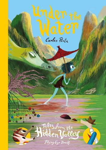 Under the Water - Tales from the Hidden Valley (Hardback)