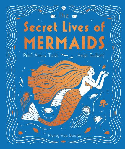 The Secret Lives of Mermaids (Hardback)