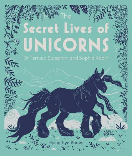 The Secret Lives of Unicorns (Hardback)