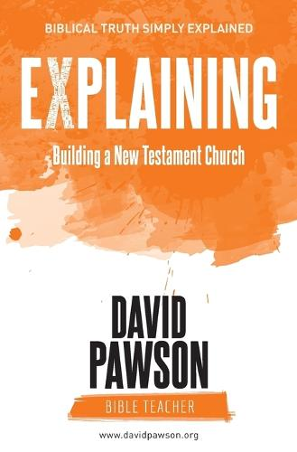 Explaining Building a New Testament Church (Paperback)