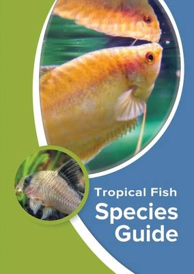 Tropical Fish Species Guide (Paperback)