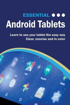 Essential Android Tablets: The Illustrated Guide to Using Your Tablet - Computer Essentials (Paperback)