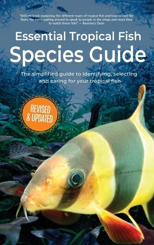 Essential Tropical Fish: Species Guide - Essential Tropical Fish (Hardback)