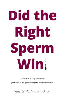 Did the Right Sperm Win? (Paperback)