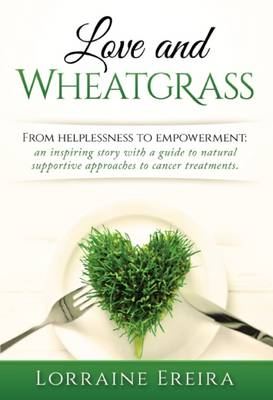 Love and Wheatgrass (Paperback)
