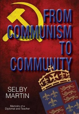 From Communism to Community: Memoirs of a Diplomat and Teacher (Paperback)