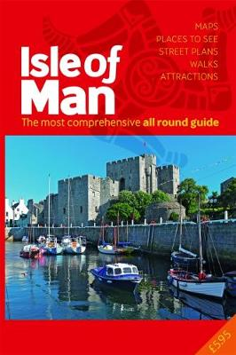The All Round Guide to the Isle of Man 2018/19: The most comprehensive guide (Paperback)