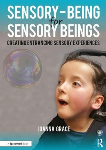 Sensory-Being for Sensory Beings: Creating Entrancing Sensory Experiences (Paperback)