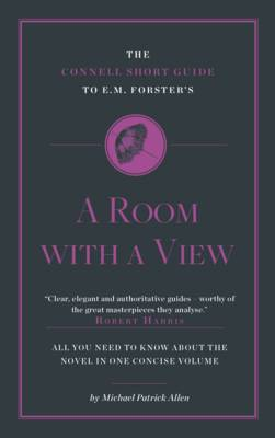 The Connell Short Guide to E. M. Forster's: A Room with a View (Paperback)