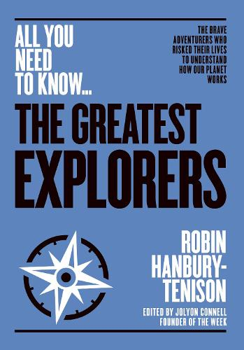 The Greatest Explorers: The brave adventurers who risked their lives to understand how our planet works - All you need to know (Paperback)