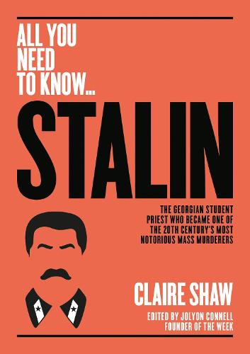 Stalin: The Georgian student priest who became one of the 20th century's most notorious mass murderers - All you need to know (Paperback)