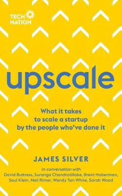 Upscale: What it takes to scale a startup. By the people who've done it. (Paperback)