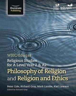 WJEC/Eduqas Religious Studies for A Level Year 2/A2: Philosophy of Religion and Religion & Ethics (Paperback)