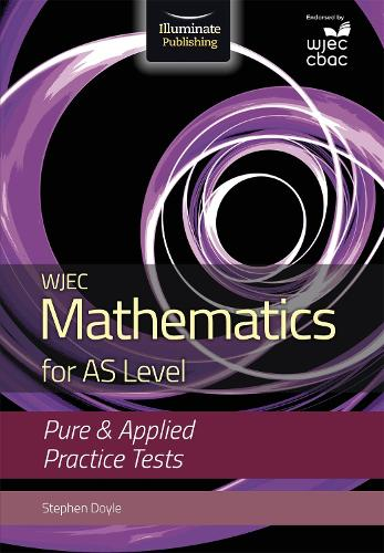 WJEC Mathematics for AS Level: Pure & Applied Practice Tests (Paperback)