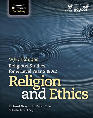 WJEC/Eduqas Religious Studies for A Level Year 2 & A2 - Religion and Ethics (Paperback)