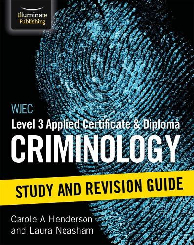 WJEC Level 3 Applied Certificate and Diploma Criminology: Study and Revision Guide (Paperback)