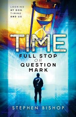 Time: Full Stop or Question Mark? (Paperback)