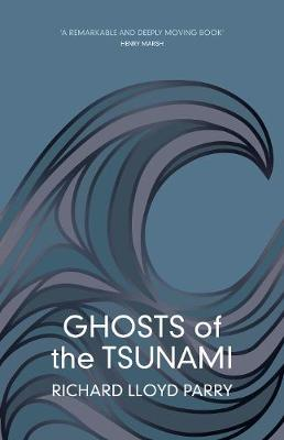 Ghosts of the Tsunami: Death and Life in Japan's Disaster Zone (Hardback)