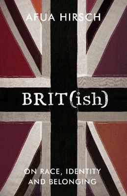 MLF presents BRIT(ish): Afua Hirsch with Nikesh Shukla
