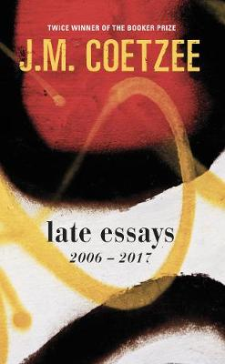 Late Essays: 2006 - 2017 (Paperback)