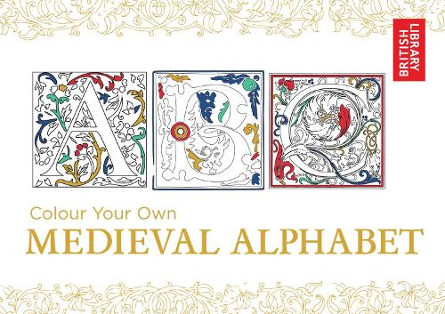 Colour Your Own Medieval Alphabet - Colouring Books (Paperback)