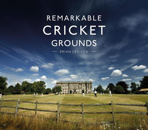 Remarkable Cricket Grounds (Hardback)