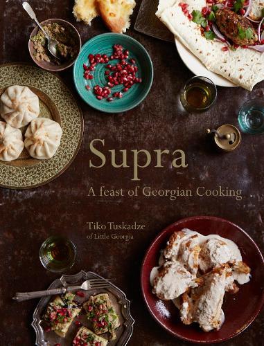 Supra: A feast of Georgian cooking (Hardback)