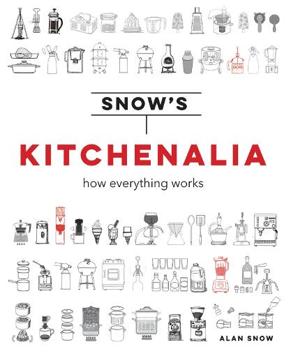 Snow's Kitchenalia: How everything works (Hardback)